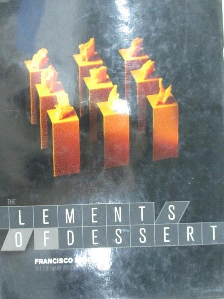 【書寶二手書T7/餐飲_I4Z】The Elements of Dessert_Migoya, Francisco/ Fink, Ben (PHT)