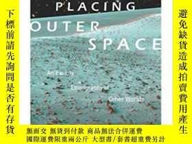 二手書博民逛書店Placing罕見Outer Space-放置外層空間Y436638 Lisa Messeri Duke Un