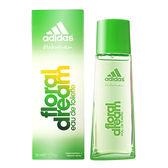 【Adidas】FLOREAL DREAM 愛迪達 綠野仙蹤 運動 女性淡香水 50ML