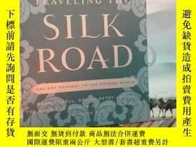 二手書博民逛書店Traveling罕見the Silk Road: Ancien