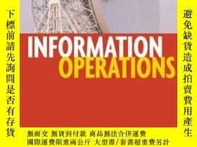 二手書博民逛書店Information罕見Operations: Warfare and the Hard Reality of