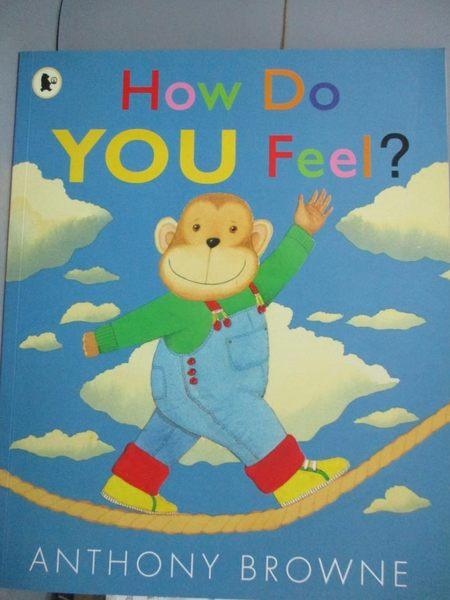 【書寶二手書T8/少年童書_QXO】How Do You Feel?_Anthony Browne