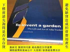 二手書博民逛書店To罕見Invent a Garden: The Life an