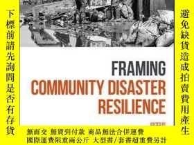 二手書博民逛書店Framing罕見Community Disaster ResilienceY410016 Hugh Deem