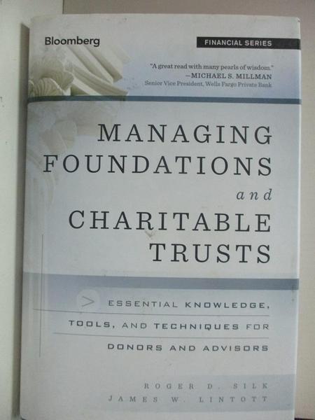 【書寶二手書T7/財經企管_D6W】Managing Foundations and Charitable Trusts_Roger D. Silk, James W. Lintott