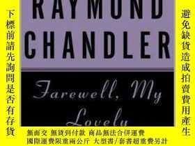 二手書博民逛書店Farewell,罕見My Lovely再見,吾愛,雷蒙德·錢德勒,英文原版Y449990 Raymond C