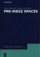 二手書博民逛書店 《Pre-Riesz Spaces》 R2Y ISBN:9783110475395│de Gruyter