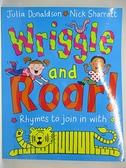 【書寶二手書T1/少年童書_D8D】Wriggle and Roar: Rhymes to Join in With