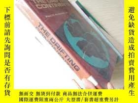 二手書博民逛書店The罕見Drifting Continents【大32開精裝
