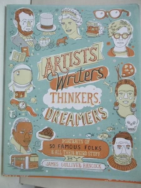 【書寶二手書T1/藝術_KDO】Artists, Writers, Thinkers, Dreamers: Portraits of 50 Famous…