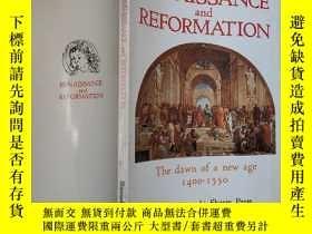 二手書博民逛書店renaissance罕見and reformation:the dawn of a new age 1400-1
