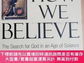 二手書博民逛書店英文原版:HOW罕見WE BELIEVE The Search for God in an Age of Scie