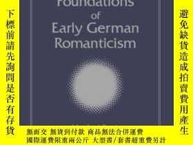 二手書博民逛書店The罕見Philosophical Foundations Of Early German Romanticis