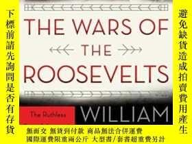 二手書博民逛書店The罕見Wars Of The RooseveltsY256260 William J. Mann Harp