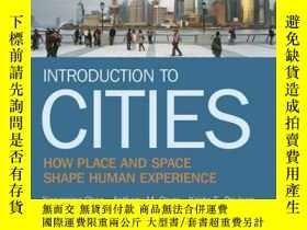 二手書博民逛書店Introduction罕見to Cities: How Place and Space Shape Human