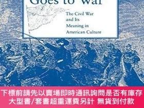 二手書博民逛書店America罕見Goes to War: The Civil War and Its Meaning in Am