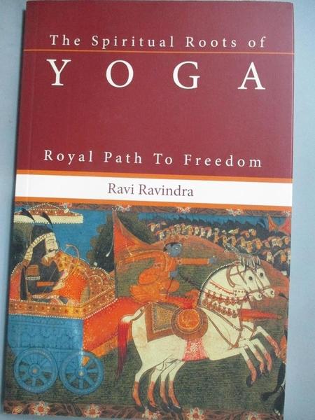 【書寶二手書T7/體育_HPO】The Spiritual Roots of Yoga: Royal Path to F
