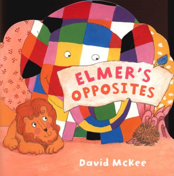 【幼兒基礎認知:對比】ELMER'S OPPOSITES  / 硬頁書