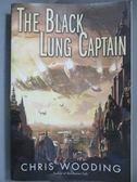 【書寶二手書T9/原文小說_NPJ】The Black Lung Captain_Wooding, Chris