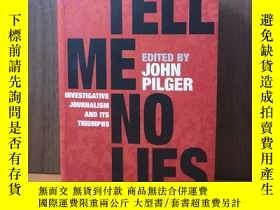 二手書博民逛書店Tell罕見Me No Lies: Investigative Journalism and its Triump