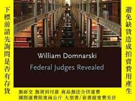 二手書博民逛書店【罕見】2008年出版 Federal Judges Revea