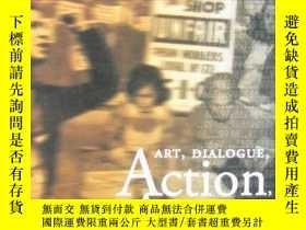 二手書博民逛書店Art,罕見Dialogue, Action, Activism