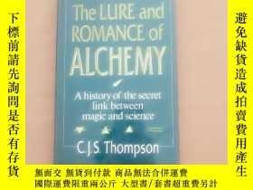 二手書博民逛書店The罕見LURE and ROMANCE of ALCHEMY:A history of the secret