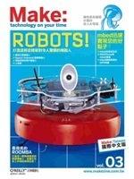 二手書博民逛書店 《Make:Technology on Your Time國際中文版03》 R2Y ISBN:986607627X│歐萊禮