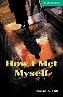 二手書博民逛書店 《How I Met Myself Level 3》 R2Y ISBN:0521750180│Cambridge University Press