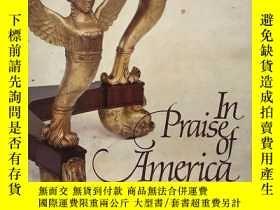 二手書博民逛書店IN罕見PRAISE OF AMERICA: American