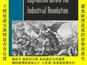 二手書博民逛書店The罕見Idea Of Capitalism Before The Industrial Revolution-