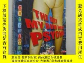 二手書博民逛書店The罕見Day My Bum Went PsychoY1468