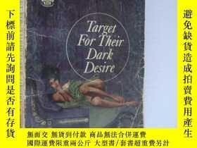 二手書博民逛書店Target罕見for their Dark Desire 書口
