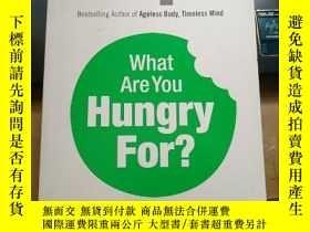 二手書博民逛書店What罕見are you hungry for?(你在渴望什麼