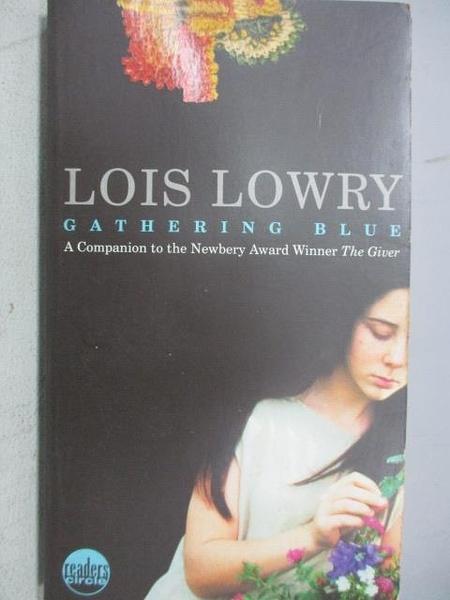 【書寶二手書T7/原文小說_C2Z】Gathering Blue_Lois Loway