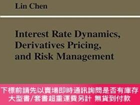 二手書博民逛書店Interest罕見Rate Dynamics, Derivatives Pricing, And Risk Ma