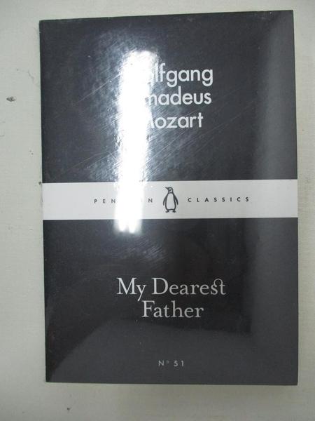 【書寶二手書T3/原文小說_C8H】My Dearest Father_Wolfgang Amadeus Mozart, Leopold Mozart