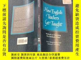 二手書博民逛書店HOW罕見ENGLISH TEACHERS GET TAUGHT by PETER SMAGORINSKY & M