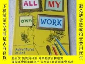 二手書博民逛書店All罕見My Own Work: Adventures in