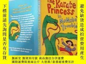 二手書博民逛書店the罕見karate princess in Monsta trouble 蒙斯 塔困境中的空手道公主,Y2