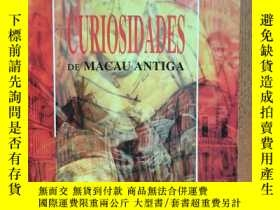 二手書博民逛書店Curiosidades罕見de Macau antiga《古代
