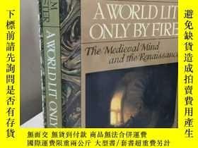 二手書博民逛書店A罕見World Lit Only by Fire:The Me