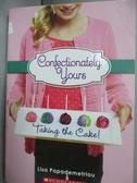 【書寶二手書T8/原文小說_HOM】Taking the Cake!_Lisa Papademetriou