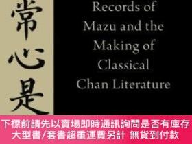 二手書博民逛書店The罕見Records Of Mazu And The Making Of Classical Chan Lit