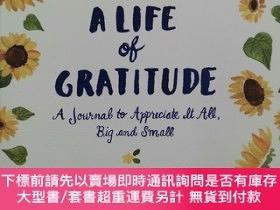 二手書博民逛書店A罕見Life of Gratitude: A Journal to Appreciate It All, Big