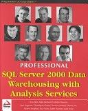 二手書博民逛書店《Professional SQL Server 2000 Data Warehousing with Analysis Services》 R2Y ISBN:1861005407