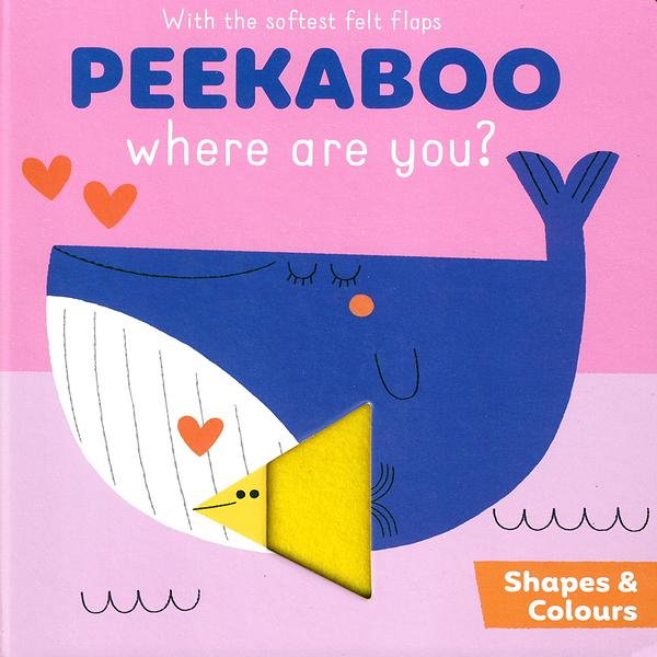 Peekaboo,Where Are You?:Shapes&Colours 躲貓貓翻翻書:形狀與顏色篇