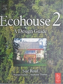 【書寶二手書T8/建築_J1V】Ecohouse 2: A Design Guide_Roaf, Sue/ Fuente
