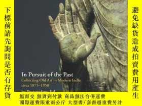 二手書博民逛書店【罕見】In Pursuit of the Past: Coll