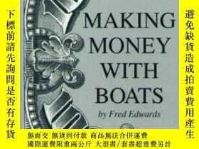 二手書博民逛書店Making罕見Money With Boats-靠船賺錢Y443421 Fred Edwards (Edi.